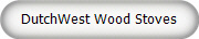 DutchWest Wood Stoves